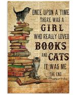 Once Upon A Time There Was A Girl Who Really Loved Books And Cats It Was Me Vertical Poster