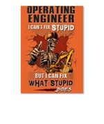 Operating Engineer I Can't Fix Stupid But I Can Fix What Stupid Does Peel & Stick Poster