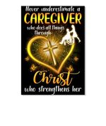 Never Underestimate A Caregiver Who Does All Things Through Christ Who Strengthens Her Peel & Stick Poster