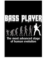 Bass Player The Most Advanced Stage Of Human Evolution Custom Design Vertical Poster