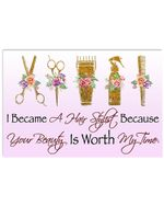 I Became A Hair Stylist Because Your Beauty Is Worth My Time Horizontal Poster