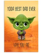 Yoda Best Dad Ever Love You I Do Custom Design Vertical Poster