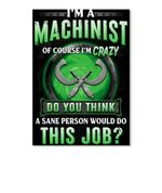 I'm A Machinist Of Course I'm Crazy Trending For Personalized Job Gift Peel & Stick Poster