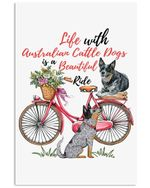 Life With Australian Cattle Dog Is A Beautiful Ride Gift For Heelers Lovers Vertical Poster