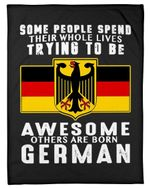 Some People Spend Their Whole Life Trying To Become German People Fleece Blanket