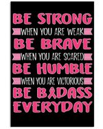 Be Strong Be Brave Be Humble Breast Cancer Awareness Custom Design Vertical Poster