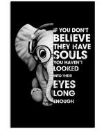 Elephant Believe Have Souls Unique Custom Design For Elephant Lovers Vertical Poster