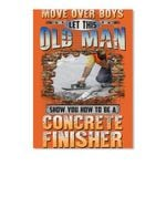 Let This Old Man Show You How To Be A Concreate Finisher Peel & Stick Poster