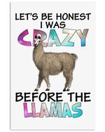 Let's Be Honest I Was Crazy Before The Llamas Trending Vertical Poster