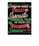 Everyone Need A Smart Sarcastic Surgical Tech Special Custom Design For Personalized Job Gift Peel & Stick Poster