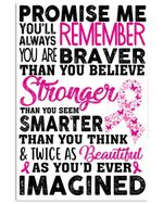 You Are Braver Than You Believe Breast Cancer Awareness Special Custom Design Vertical Poster