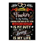 Gift For Trucker Carring For Him Is My Job - Loving Him Is My Life Peel & Stick Poster