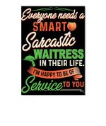 Everyone Needs A Smart Sarcastic Waitress In Their Life Trending Gift For Friends Peel & Stick Poster