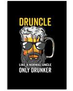 Druncle Like A Normal Uncle Only Drunker Special Custom Design Vertical Poster
