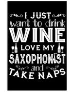 I Wanna Drink Wine Love My Saxophonist And Take Naps Vertical Poster