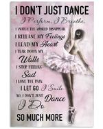 I Don't Just Dance I Perform Gifts For Ballet Lovers Vertical Poster