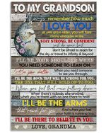 To My Grandson Always Remember How Much I Love You Custom Design Gifts From Grandma Vertical Poster