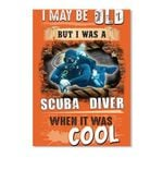I May Be Old But I Was A Scuba Diver For Personalized Job Gift Peel & Stick Poster