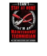 Market Trendz I Can't Stay At Home I'm A Maintenange Technician Gift For Friends Peel & Stick Poster