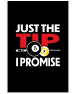 Just The Tip I Promise Great Gift For Friends Who Loves Billard Vertical Poster