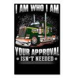 I'm Who I'm Your Approval Isn't Needed Unique Custom Design Vertical Poster