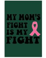 My Mom's Fight Is My Fight Breast Cancer Awareness Meaningful Gift Vertical Poster