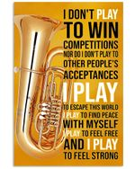 I Play Tuba To Find Peace Feel Free And Feel Strong For Tuba Lovers Vertical Poster