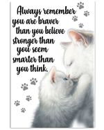 Always Remember You Are Braver Than You Believe Mom Giving Son/daughter Cat Poster Vertical Poster