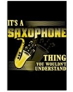 It's A Saxophone Thing You Wouldn't Understand Gift For Saxophonist Vertical Poster