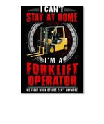 I Can't Stay At Home I'm A Forklift Operator Trending Gift Peel & Stick Poster
