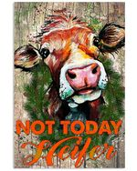 Not Today Heifer Cow Unique Custom Design For Farmer Vertical Poster