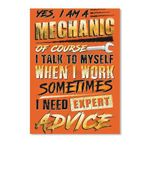 I'm A Mechanic Of Course I Talk To Myself When I Work Sometimes Trending Peel & Stick Poster