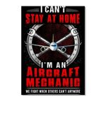 I Can't Stay At Home I'm An Aircraft Mechanic Special Custom Design Peel & Stick Poster