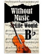 Cello Without Music Life Would Bb Trending Gift For Cello Lovers Vertical Poster