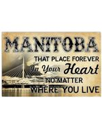 Manitoba In Your Heart No Matter Where You Live Personalized Nation Gifts Horizontal Poster