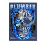 Plumber Can't Fix Stupid But I Can Fix What Stupid Does Peel & Stick Poster