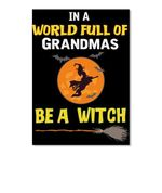 In A World Full Of Grandmas Be A Witch Graphic Design Gift For Family Peel & Stick Poster