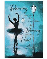Dancing With The Heart Is Another Gift For Ballet Dancer Vertical Poster