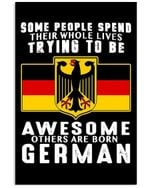 Some People Spend Their Whole Life Trying To Become German People Vertical Poster