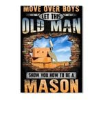 Let This Old Man Show You How To Be A Mason Gift For Friends Peel & Stick Poster