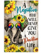 A Negative Mind Will Never Give You A Positive Life Elephant Poster Vertical Poster