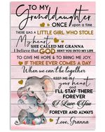 To My Granddaughter Once Upon A Time There Was A Little Girl Granna Gifts Vertical Poster