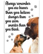 Always Remember You Are Braver Than You Believe Giving Boxer Mom Poster Vertical Poster