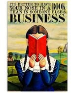 It's Better To Have Your Nose In A Book Gifts For Book Lovers Vertical Poster