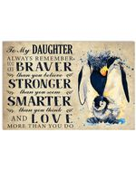 Always Remember You Are Braver Lovely Message Gifts For My Daughter Horizontal Poster