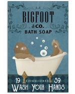 Bigfoot Co Bath Soap Wash Your Hands Special Custom Design Vertical Poster