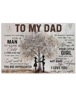 To My Dad You Are Appreciated I Love You Gift For Dad Horizontal Poster