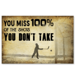 You Miss 100% Of The Shots You Don't Take Poster Giving Hockey Lovers Horizontal Poster