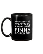 Everyone Wants To Know What Finns Do For Fun Mug