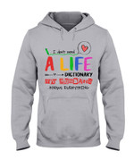 I Didn't Need A Life Dictionary My Husband Knows Everything Hoodie
